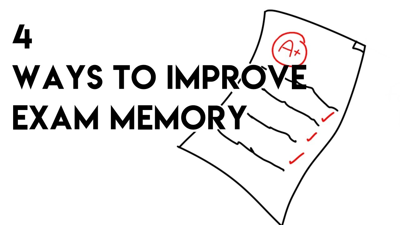 4 Ways to improve Exam Memory