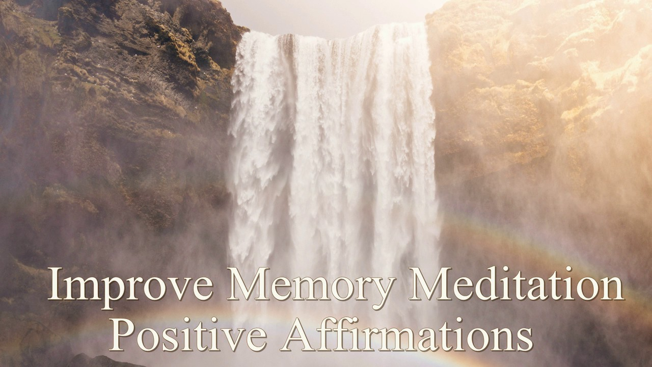 How to Improve Your Memory Power – 4X Positive Affirmations Meditation for Memory Improvement