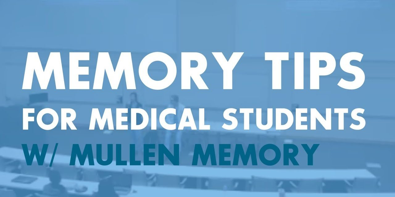 Memory Tips for Medical Students | Evidence-Based Strategies for Medical School Learning Success