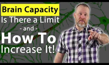 Brain Capacity: Is There a Limit and How To Increase It?!