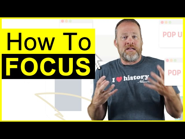 How to Focus – Learn How You Can Focus Without Getting Distracted