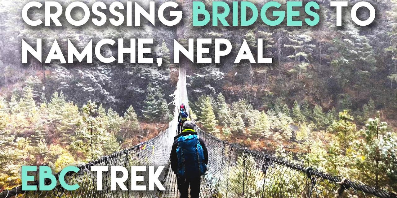 Crossing Bridges to Namche Bazaar Nepal EBC Snow Hiking Trek // Mount Everest Base Camp Hike Travel