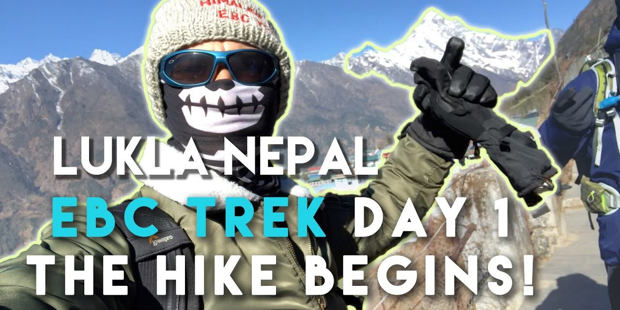 Dangerous Lukla Airport and Hiking Day 1 to Mt. Everest Base Camp | Mount EBC Trek Nepal Travel