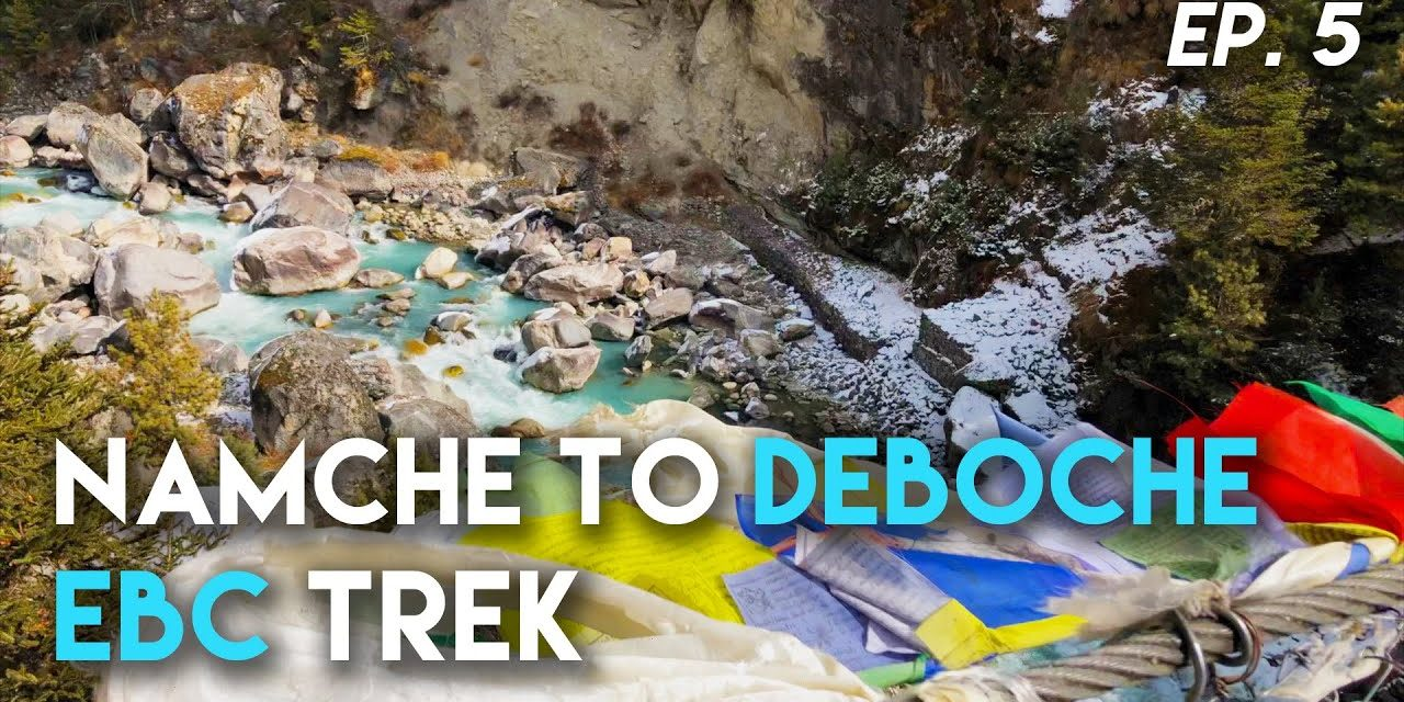 Hiking From Namche Bazaar to Deboche, Everest Base Camp Trek Ep 5 // EBC Nepal Travel Paradise Lodge