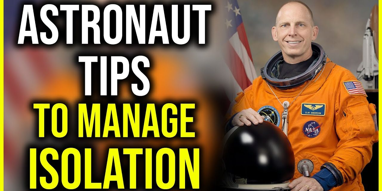 NASA Astronaut 4 tips on Living in Isolation During COVID-19